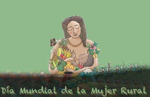 15 de Octubre Día Internacional de la Mujer Rural.