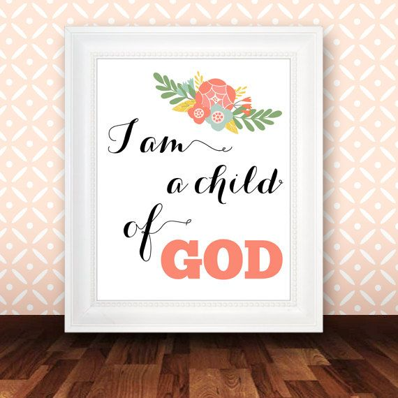 I Am A Child Of God   Printable Nursery Art Print, Floral Nursery Decor,