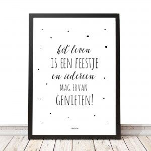 """""""Het leven is een feestje"""" printable poster. Maak er een feestje van met deze leuke poster. www.charlyfine.nl"""