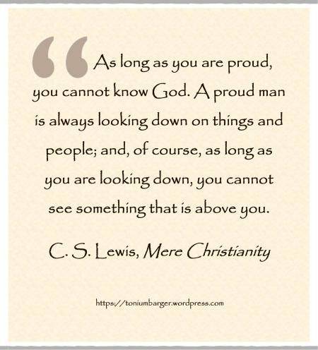 ... from 'Mere Christianity', a theological book by C.S. Lewis (1898-1963), adapted from a series of BBC radio talks made between 1942 and 1944, whilst he was at Oxford during World War II.