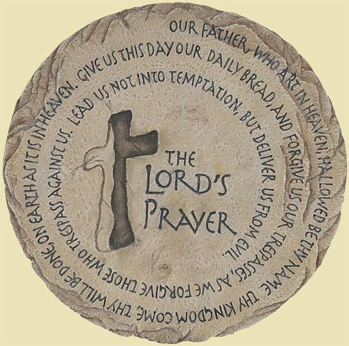 Lord's Prayer Garden Stone. We could so make pavers. We have a couple of experienced concrete boys!