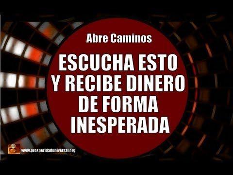 ESCUCHA ESTO DIARIAMENTE Y RECIBE DINERO DE FORMA INESPERADA -PROSPERIDAD UNIVERSAL - YouTube