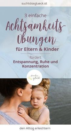 3 einfache Achtsamkeitsübungen für Eltern & Kinder - fördert Entspannung, Ruhe und Konzentration - Aktivitäten mit Kindern, Achtsamkeit - Fräulein im Glück der nachhaltige Mamablog