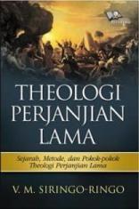 Theologi Perjanjian Lama: Sejarah, Metode, dan Pokok-Pokok Theologi Perjajian Lama || 40.500
