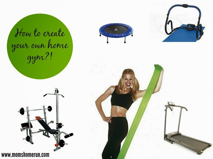 Home gym: how to create your own - Mom's Home Run