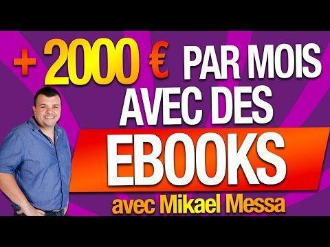 + de 2000 EUROS par MOIS en AUTOMATIQUE avec des EBOOKS ! Avec Mikael MESSA - YouTube