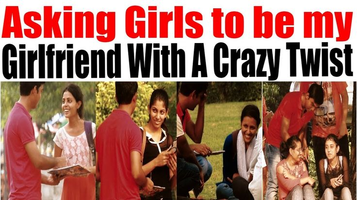 Asking Girls to be my Girlfriend With A Crazy Twist | Prank in India | T...