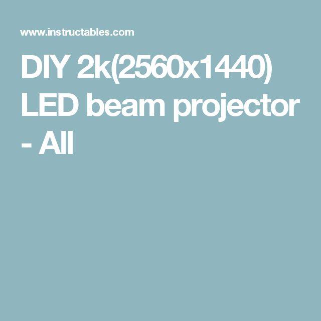 DIY 2k(2560x1440) LED beam projector - All