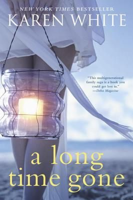 New York Times Bestselling Author Karen White, The Official Website: Books - A Long Time Gone