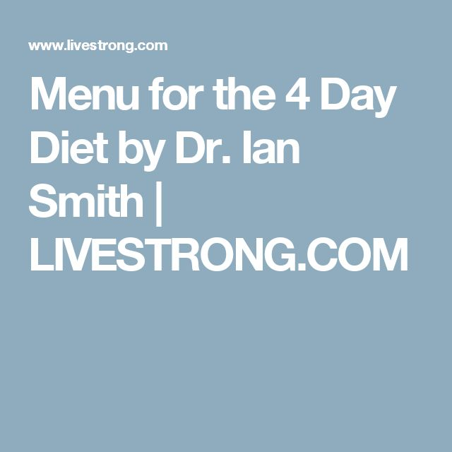 Menu for the 4 Day Diet by Dr. Ian Smith | LIVESTRONG.COM