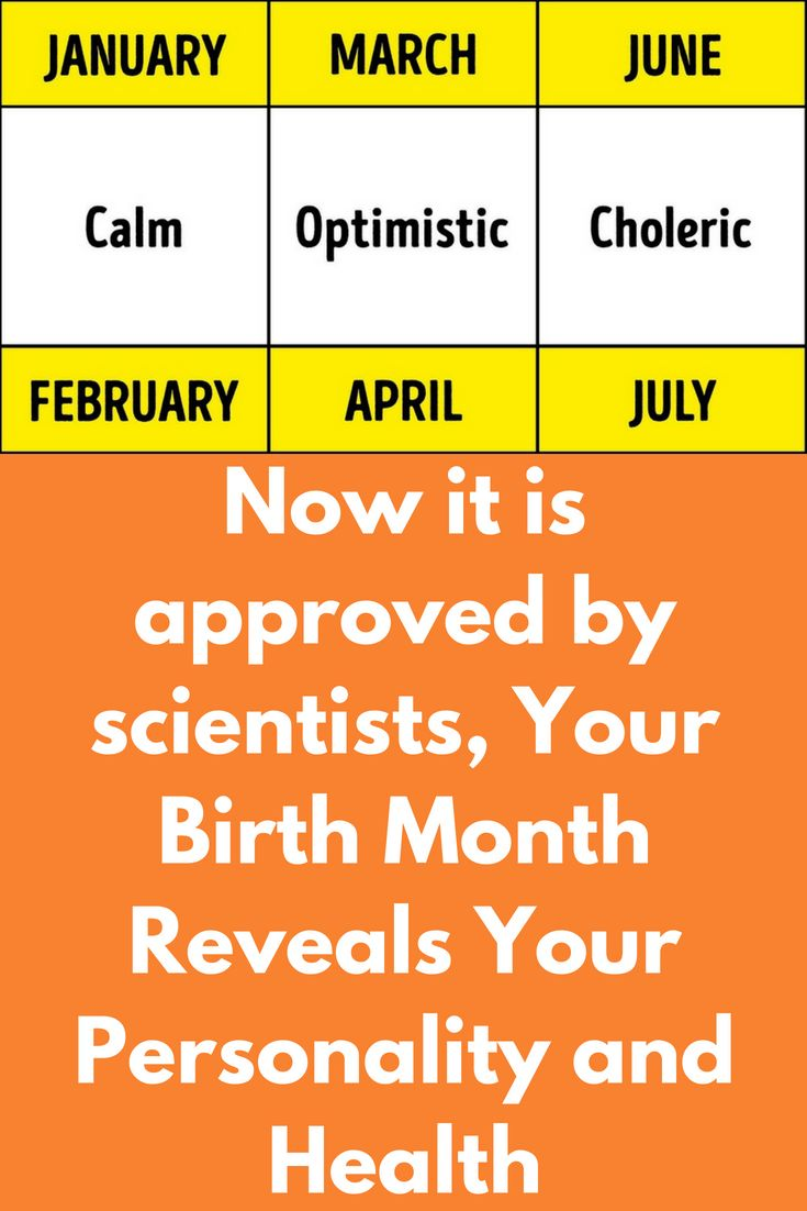 Now it is approved by scientists, Your Birth Month Reveals