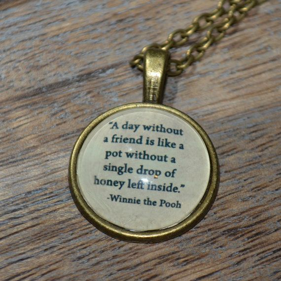 """Handcrafted Winnie the Pooh Quote """"A day without a friend..."""" picture pendant necklace - bronze setting"""