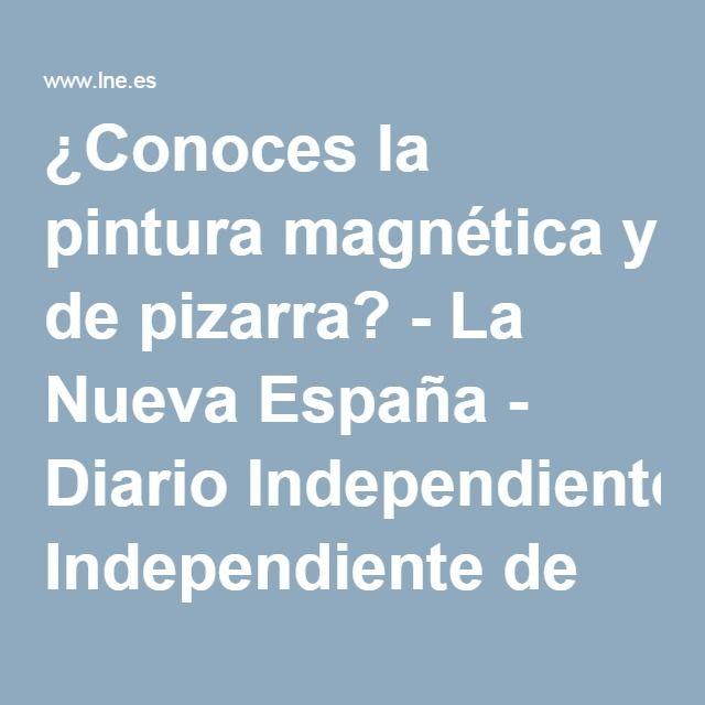 ¿Conoces la pintura magnética y de pizarra? - La Nueva España - Diario Independiente de Asturias
