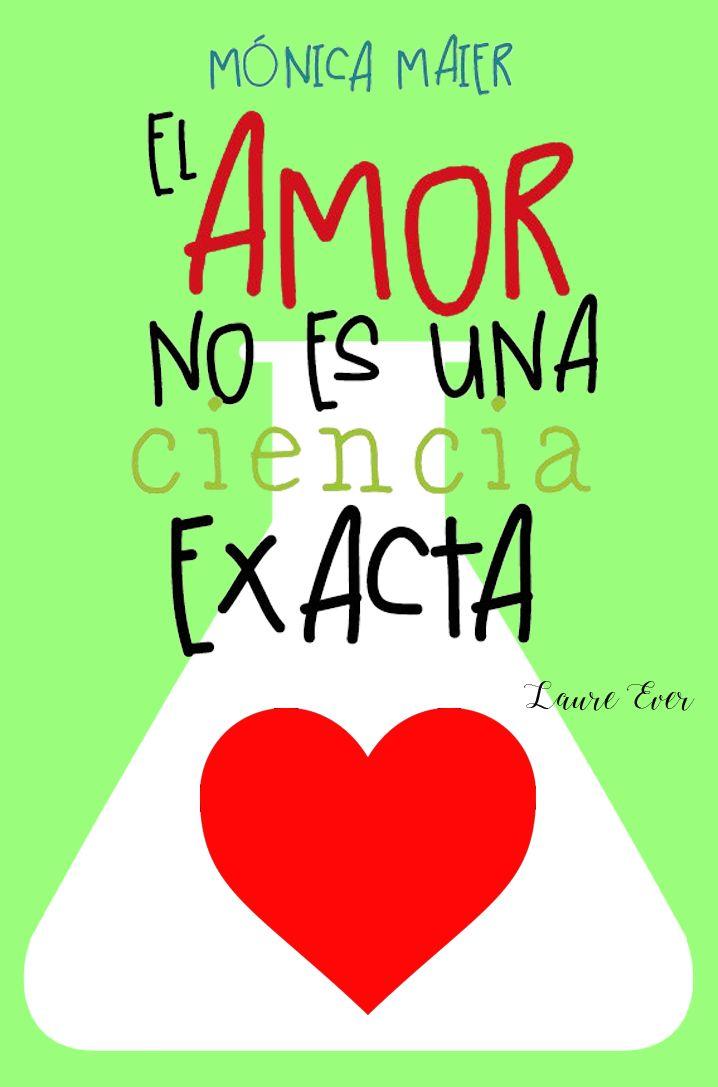 El amor no es una ciencia exacta  | Redesigned Mónica Maier  Ediciones Kiwi