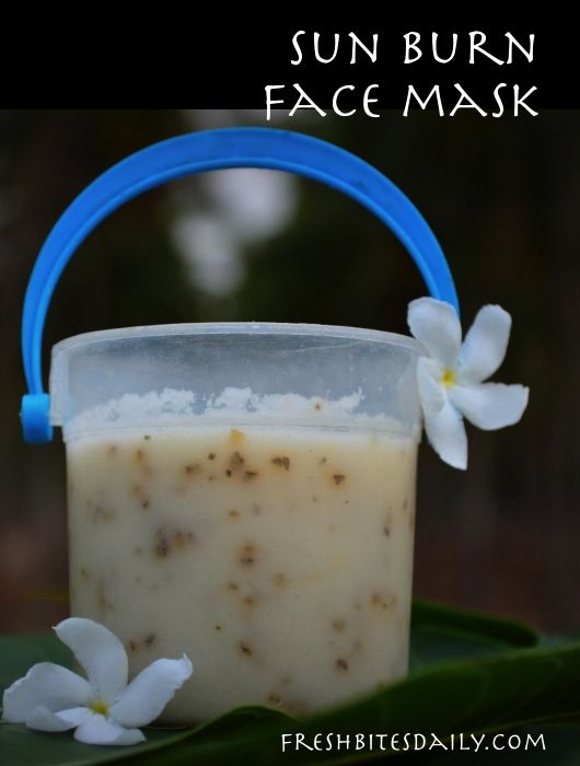 A sun burn remedy mask for heat and redness (with a food that may surprise you)