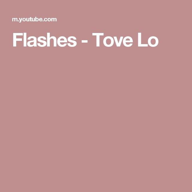 Flashes - Tove Lo