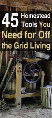 45 Homestead Tools for Off the Grid Living