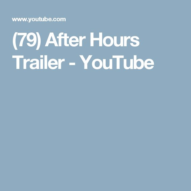 (79) After Hours Trailer - YouTube