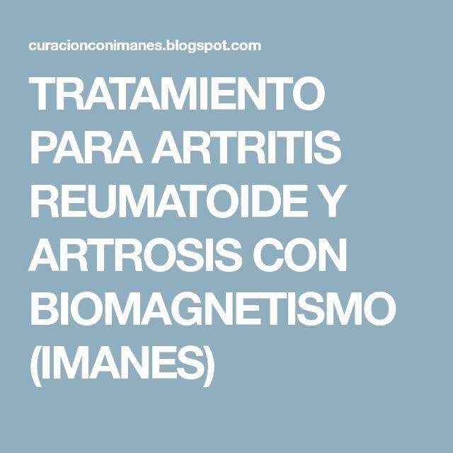 TRATAMIENTO PARA ARTRITIS REUMATOIDE Y ARTROSIS CON BIOMAGNETISMO (IMANES)