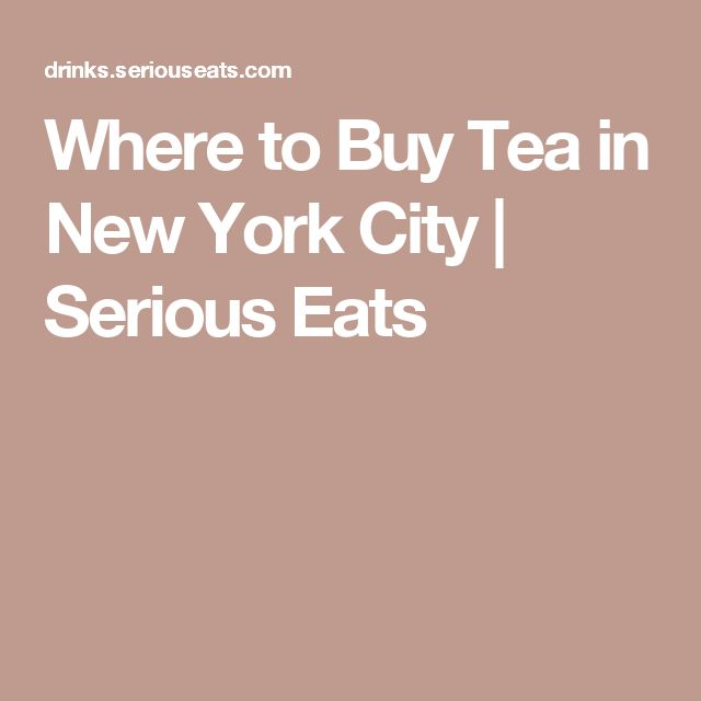 Where to Buy Tea in New York City | Serious Eats