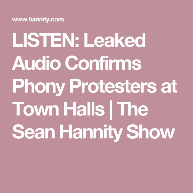 LISTEN: Leaked Audio Confirms Phony Protesters at Town Halls | The Sean Hannity Show