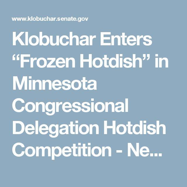 "Klobuchar Enters ""Frozen Hotdish"" in Minnesota Congressional Delegation Hotdish Competition - News Releases - U.S. Senator Amy Klobuchar"