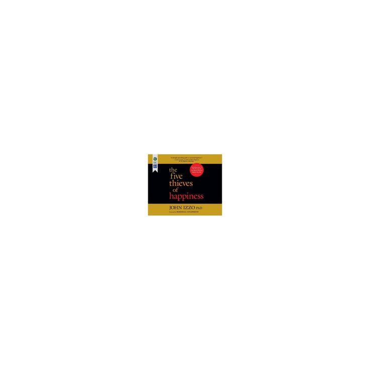 Five Thieves of Happiness (MP3-CD) (Ph.d. John Izzo)