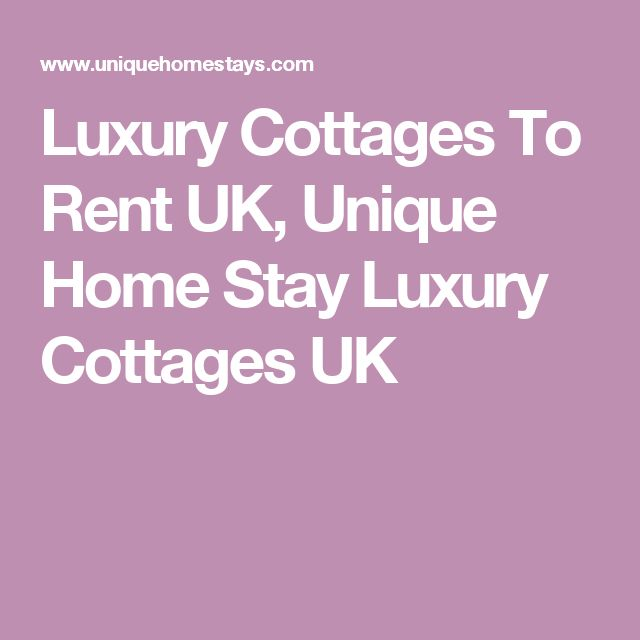 Luxury Cottages To Rent UK, Unique Home Stay Luxury Cottages UK