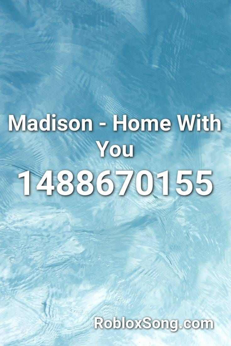 Madison Home With You Roblox Id Roblox Music Codes Roblox Happy Song Elevator Music