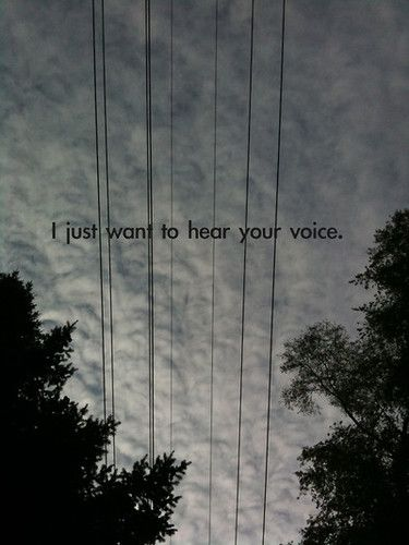I just want to hear your voice, your laugh