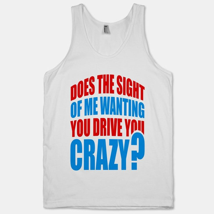 Does it drive you crazy or are you loving it. I think if Luke Bryan wanted me Id go crazy too!  The American Apparel Tank Top is a 100% combed  cotton, mid-lightweight jersey fabric tank with a classic, slimming cut