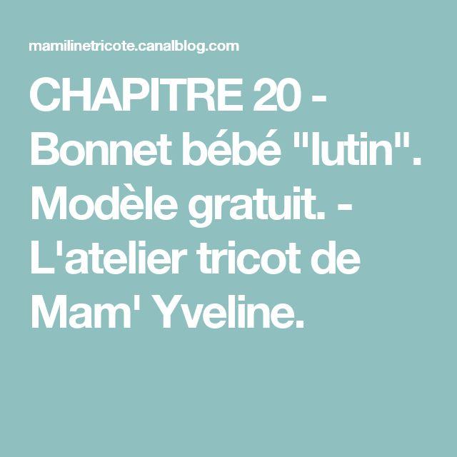 """CHAPITRE 20 - Bonnet bébé """"lutin"""". Modèle gratuit. - L'atelier tricot de Mam' Yveline."""