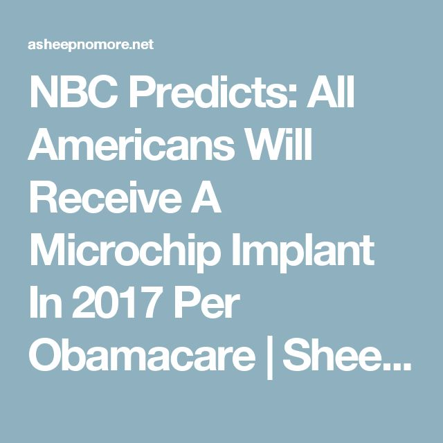 NBC Predicts: All Americans Will Receive A Microchip Implant In 2017 Per Obamacare | Sheep Media