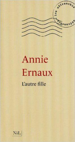 Amazon.fr - L'Autre Fille - Annie ERNAUX - Livres