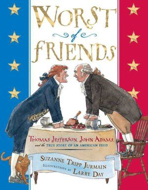Worst of Friends: Thomas Jefferson, John Adams, and the True Story of an American Feud will be a great free-reading addition to the fifth grade US History curriculum. It's full of fun facts about both men, their different working styles, and how and why they fell in and out of friendship. For grades 3 and up.