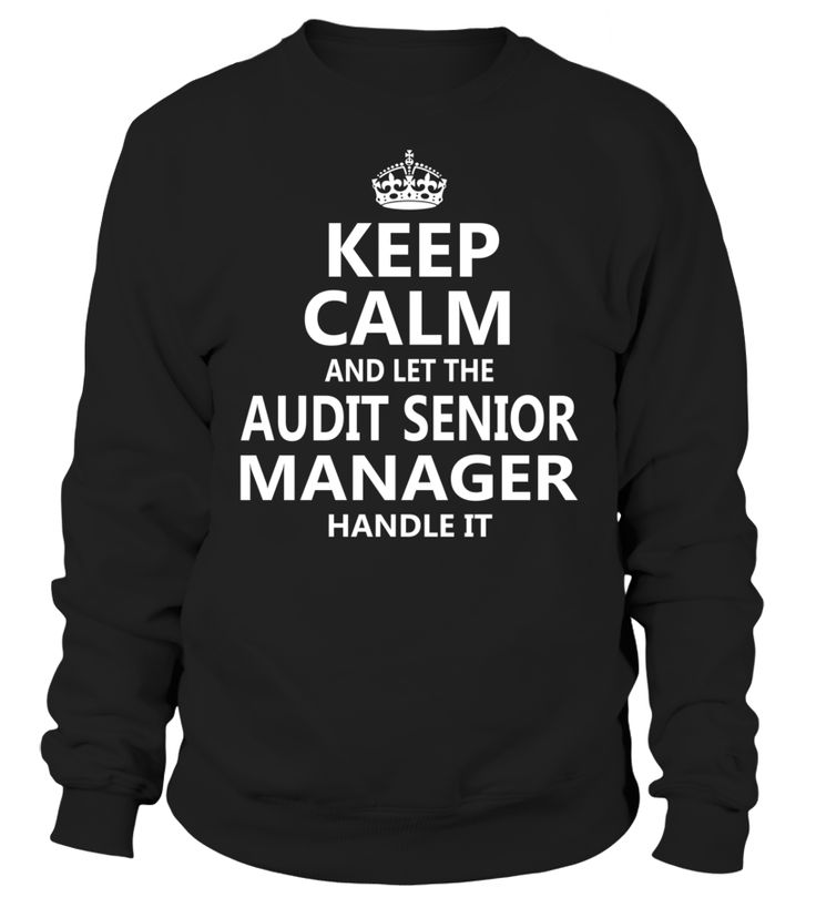 Keep Calm And Let The Audit Senior Manager Handle It #AuditSeniorManager