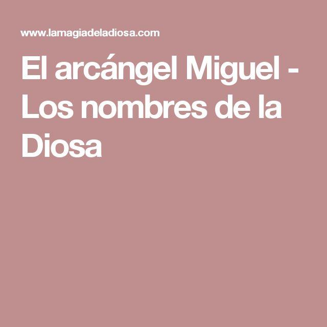 El arcángel Miguel - Los nombres de la Diosa