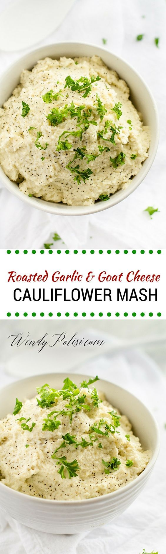 & Goat Cheese Cauliflower Mash - This Roasted Garlic and Goat Cheese ...