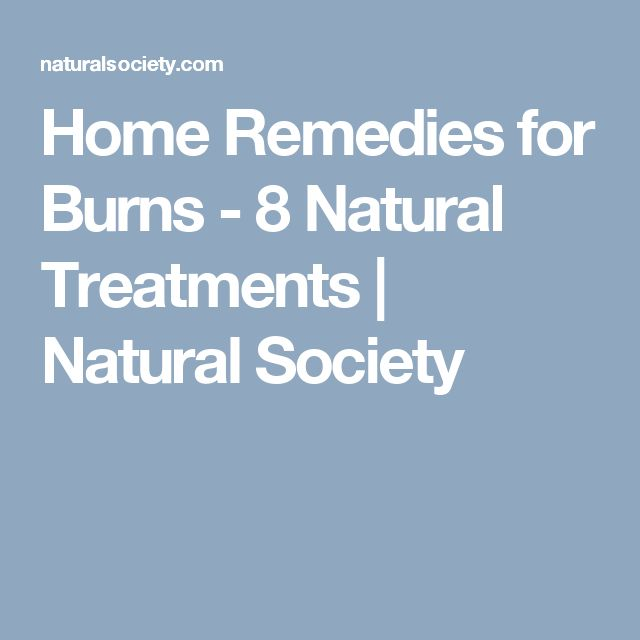 Home Remedies for Burns - 8 Natural Treatments | Natural Society