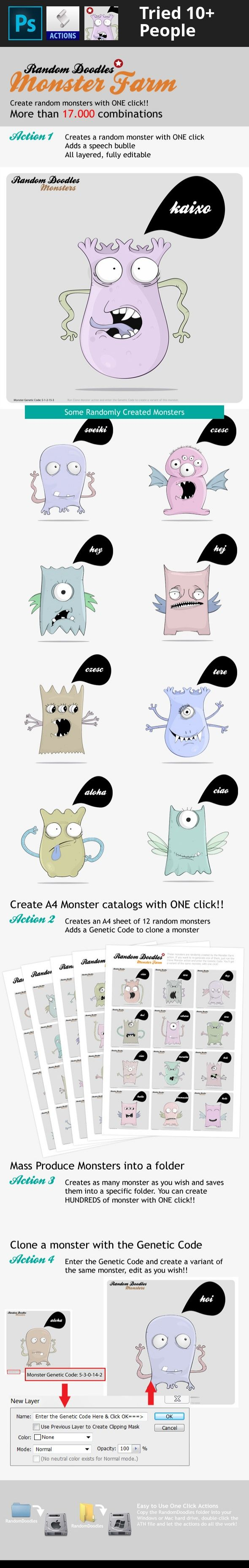 action, alien, creature, cute, doodle, doodles, illustration, monster, monsters, random, script There are 4 actions in this pack, using them you can; Generate cute, happy, silly, angry random monsters with only one click. MonsterFarm actions randomly pick body, arms, mouth and eyes from a total of 52 parts and creates a monster with only one click.   	You can mass generate any number of monsters into a folder in JPEG format with only one click.   	You can create A4 monster sheets with onle…
