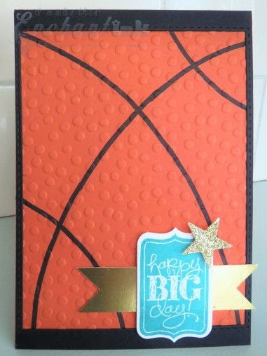 Handmade Birthday Card ... Male ... Basketball card ... SU! - Chalk Talk ... EnchantINK ... CASE - Jennifer Downey