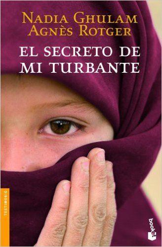El secreto de mi turbante (Divulgación. Testimonio): Amazon.es: Agnès Rotger Dunyó, Nadia Ghulam: Libros