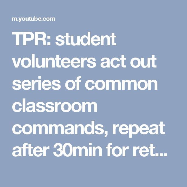 ***TPR: fantastic video! student volunteers act out series of common classroom commands, repeat after 30min for retention, volunteer student leads commands for two new volunteer actors next day (do as review of previous week's vocab after or as part of Monday meetings)