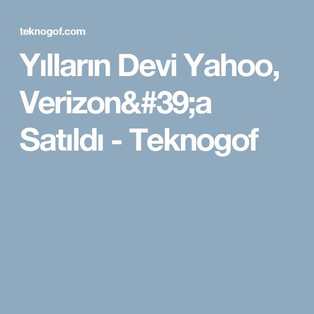 Yılların Devi Yahoo, Verizon'a Satıldı - Teknogof