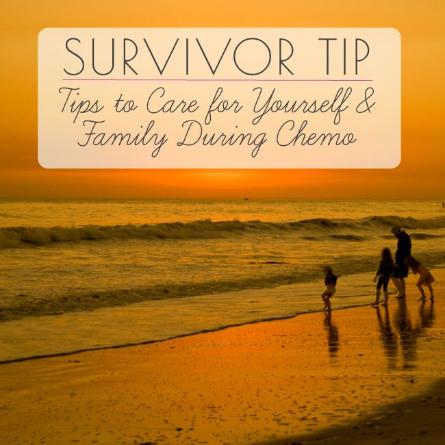 Nine tips and advice guide on how to care for yourself and your family during chemotherapy treatment.