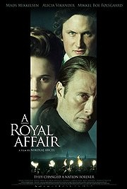 A Royal Affair -oscar nominated .Mads Mikkelsen male lead role An Incredibly  talented actor, and so handsome.