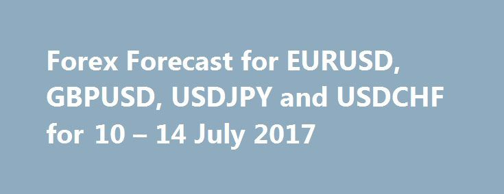 Forex Forecast for EURUSD, GBPUSD, USDJPY and USDCHF for 10 – 14 July 2017 http://betiforexcom.livejournal.com/26178239.html  First, a review of last week's forecast:- EUR/USD. As a result of a powerful breakthrough in late June, the pair reached the upper boundary of the side channel in which it has been moving for more than two years since the winter of 2015. It was this that gave reason to expect the pair to fall. Recall that this scenario was supported by 35% of experts and the quarter…