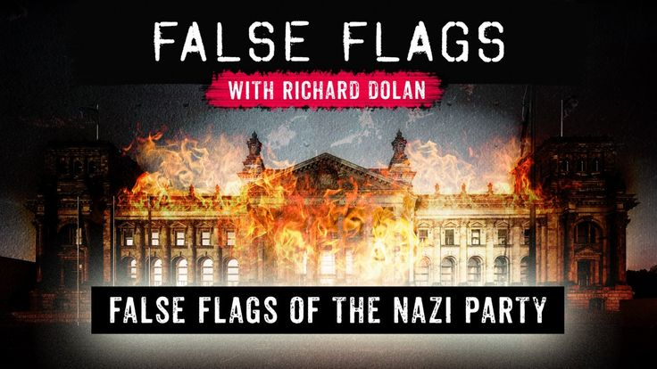 False Flags of the Nazi Party - False Flags with Richard Dolan - Season 1, Episode 5 - 8/22/2017 - Richard Dolan exposes how the Nazi party, in the 1930s, manipulated the German people into agreeing to what would become some of the most heinous crimes against humanity. First came the Reichstag fire on 1933 which was used to justified attacks against communists. Then in 1939, confusing radio broadcasts gave a false pretext to invade Poland. What the Nazi leaders learned from these...