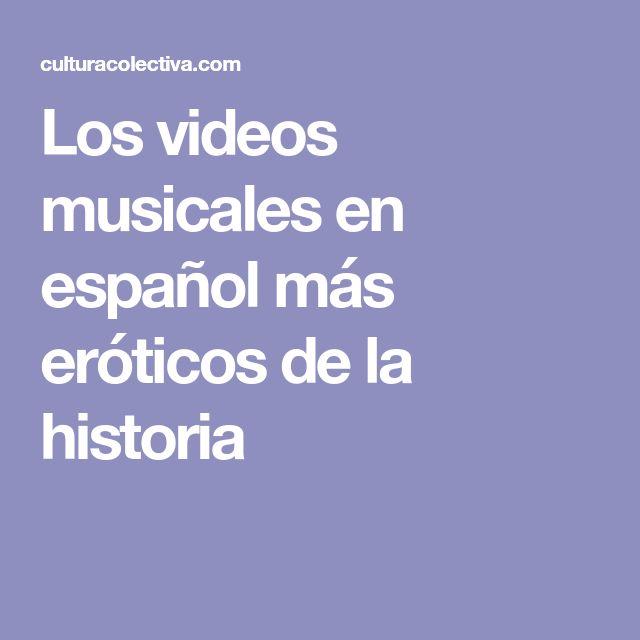 Los videos musicales en español más eróticos de la historia