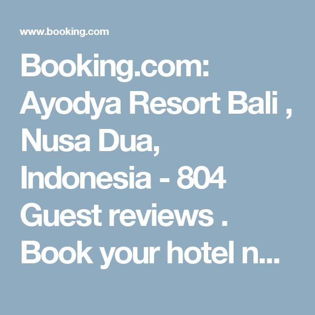 Booking.com: Ayodya Resort Bali , Nusa Dua, Indonesia  - 804 Guest reviews . Book your hotel now!